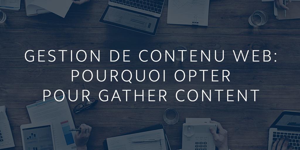 Gestion de contenu Web: pourquoi opter pour Gather Content