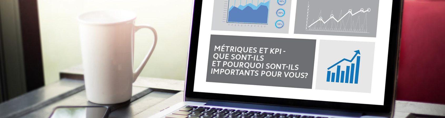 Métriques et KPI - que sont-ils et pourquoi sont-ils importants pour vous?