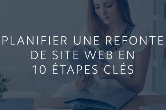 Planifier une refonte de site web en 10 étapes clés